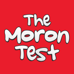 Game The Moron Test